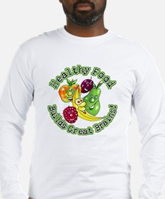 Healthy Food Builds Great Brains! Long Sleeve T-Sh