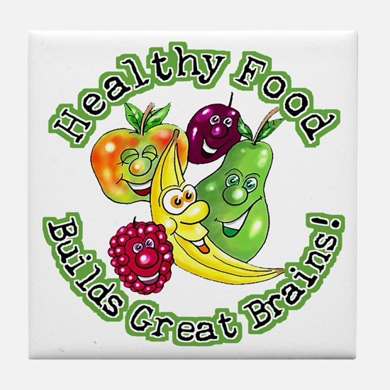Healthy Food Builds Great Brains! Tile Coaster