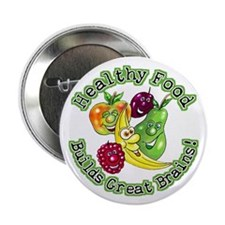"""Healthy Food Builds Great Brains! 2.25"""" Button (10"""