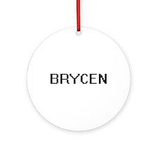 Brycen Digital Name Design Ornament (Round)