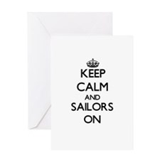 Keep Calm and Sailors ON Greeting Cards