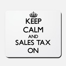 Keep Calm and Sales Tax ON Mousepad