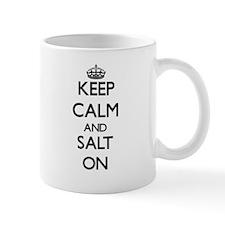 Keep Calm and Salt ON Mugs
