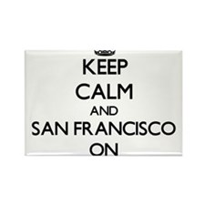 Keep Calm and San Francisco ON Magnets