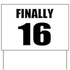16th Birthday Humor Yard Sign