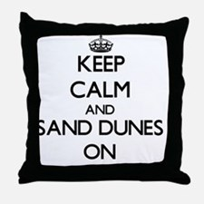 Keep Calm and Sand Dunes ON Throw Pillow
