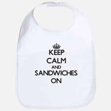 Keep Calm and Sandwiches ON Bib