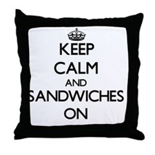Keep Calm and Sandwiches ON Throw Pillow