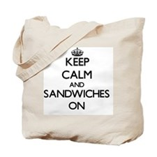 Keep Calm and Sandwiches ON Tote Bag