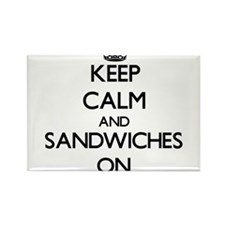 Keep Calm and Sandwiches ON Magnets