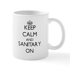 Keep Calm and Sanitary ON Mugs
