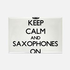 Keep Calm and Saxophones ON Magnets