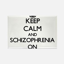 Keep Calm and Schizophrenia ON Magnets
