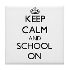 Keep Calm and School ON Tile Coaster