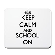 Keep Calm and School ON Mousepad