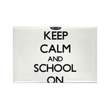 Keep Calm and School ON Magnets