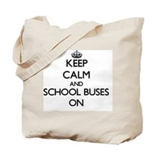 Keep Calm and School Buses ON Tote Bag