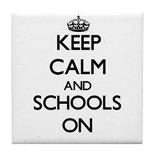 Keep Calm and Schools ON Tile Coaster