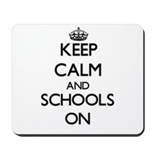 Keep Calm and Schools ON Mousepad