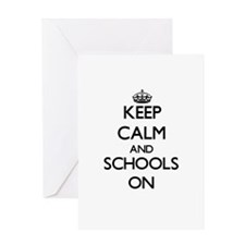 Keep Calm and Schools ON Greeting Cards