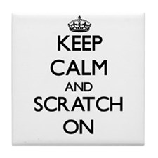 Keep Calm and Scratch ON Tile Coaster