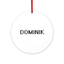Dominik Digital Name Design Ornament (Round)