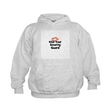 Kiss Your Security Guard Hoodie