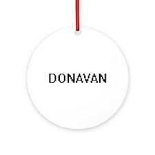 Donavan Digital Name Design Ornament (Round)