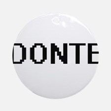 Donte Digital Name Design Ornament (Round)