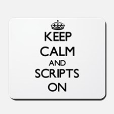 Keep Calm and Scripts ON Mousepad
