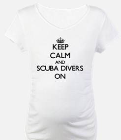 Keep Calm and Scuba Divers ON Shirt