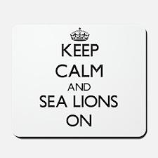 Keep Calm and Sea Lions ON Mousepad
