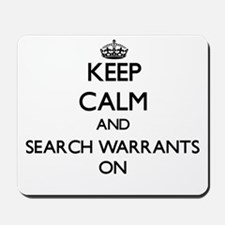 Keep Calm and Search Warrants ON Mousepad