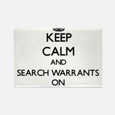 Keep Calm and Search Warrants ON Magnets