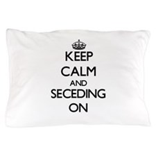 Keep Calm and Seceding ON Pillow Case