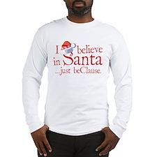 I Believe In Santa Long Sleeve T-Shirt