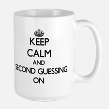 Keep Calm and Second Guessing ON Mugs
