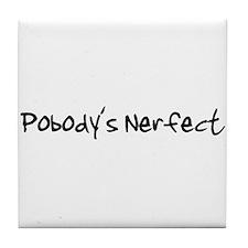 Pobody's Nerfect Tile Coaster