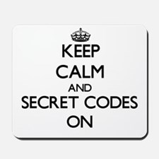 Keep Calm and Secret Codes ON Mousepad