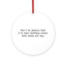 Chatting Online (blk) - Napoleon Ornament (Round)
