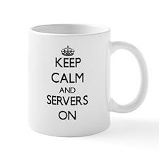 Keep Calm and Servers ON Mugs