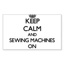 Keep Calm and Sewing Machines ON Decal