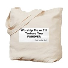 Worship me or else Tote Bag