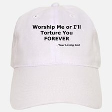 Worship me or else Baseball Baseball Cap
