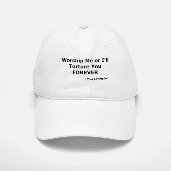 Worship me or else Baseball Baseball Cap