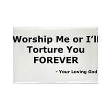 Worship me or else Rectangle Magnet