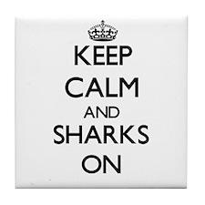 Keep Calm and Sharks ON Tile Coaster