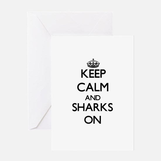 Keep Calm and Sharks ON Greeting Cards