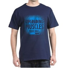 UPGRADING MUSCLES T-Shirt