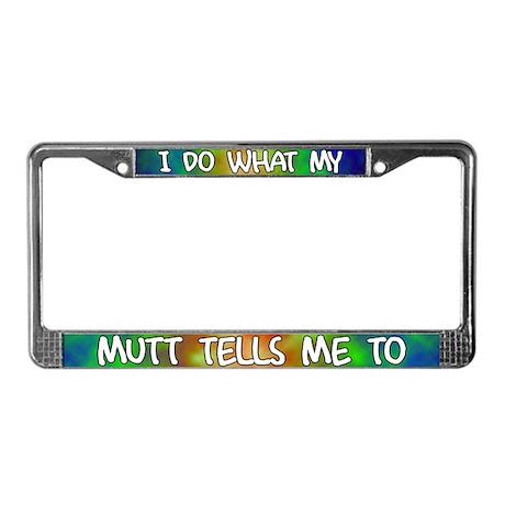 Do what Mutt License Plate Frame